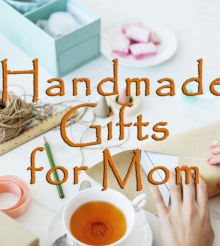 Handmade Gifts for Mother's Day